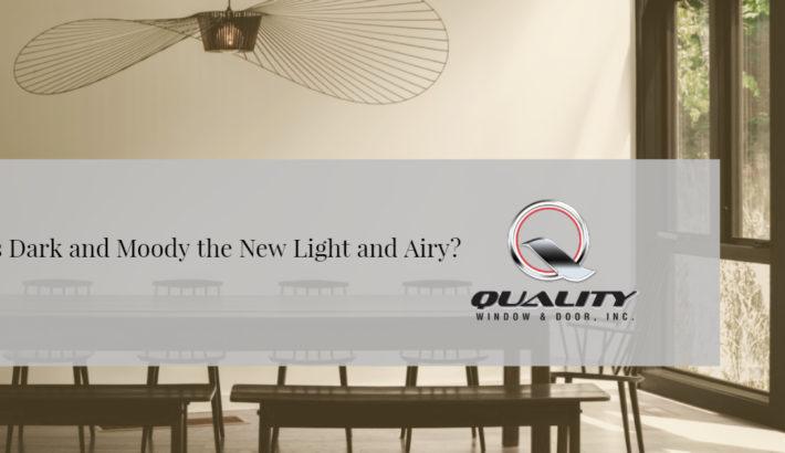 Dark & Moody, the New Light & Airy?