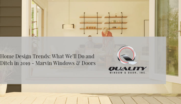Home Design Trends: What We'll Do and Ditch in 2019 -Marvin Windows & Doors