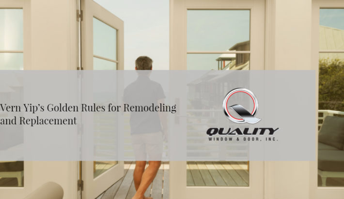 Vern Yips golden rules for remodeling & replacement